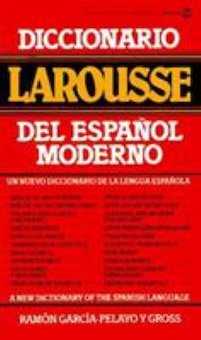 Diccionario Larousse Del Espanol Moderno (A New Dictionary of the Spanish Language)