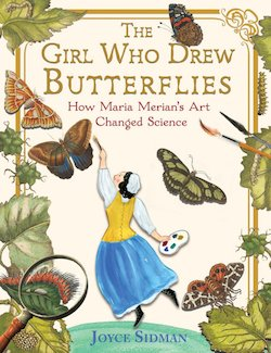 The Girl Who Drew Butterflies: How Maia Merian's Art Changed Science