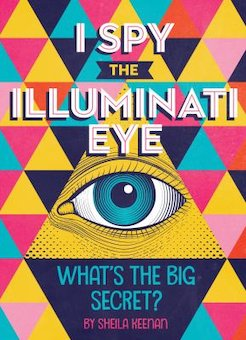 I Spy the Illuminati Eye: What's the Big Secret?
