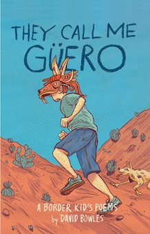 They Call Me Guero: A Border Kid's Poems