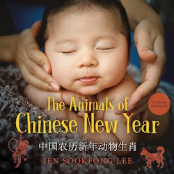 The Animals of Chinese New Year (Chinese Bilingual)