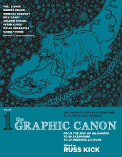 The Graphic Canon 1: From the Epic of Gilgamesh to Shakespeare to Dangerous Liaisons
