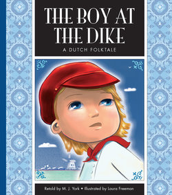 Boy At The Dike: A Dutch Folktale