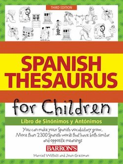 Spanish Thesaurus for Children = Libro de sinonimos y antonimos