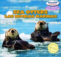 Sea otters = Las nutrias: Las Nutrias Marinas