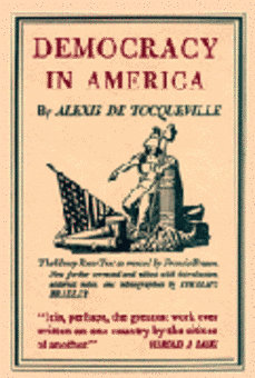the observations of alexis de tocqueville of democracy in america The alexis de tocqueville tour: exploring democracy in america featured discussion of tocqueville's observations on freedom of the press july 17, 1997.