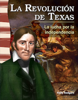 La Revolucion de Texas: La Lucha Por la Independencia (the Texas Revolution: Fighting for Independence)