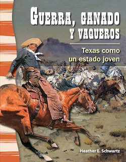 Guerra, Ganado y Vaqueros: Texas Como un Estado Joven (War, Cattle, and Cowboys: Texas As a Young State)