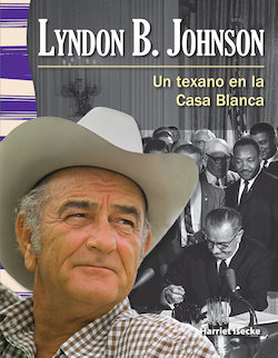Lyndon B. Johnson: Un Texano en la Casa Blanca (Lyndon B. Johnson: a Texan in the White House)