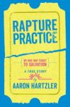 Rapture Practice: A True Story