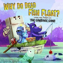 Why Do Dead Fish Float? Learning About Matter with the Garbage Gang