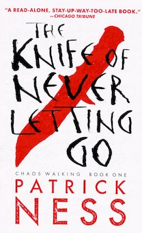 The Knife of Never Letting Go: With Bonus Short Story