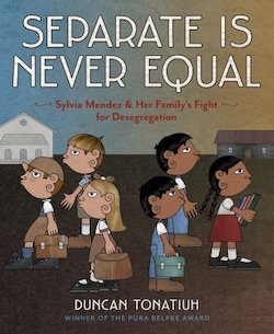 Separate Is Never Equal: Sylvia Mendez & Her Family's Fight for Desegregation