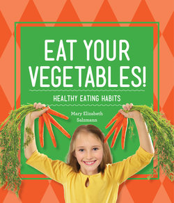 Eat Your Vegetables!: Healthy Eating Habits