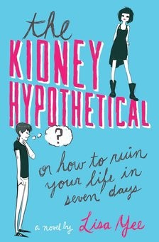 Kidney Hypothetical: Or, How To Ruin Your Life In Seven Days