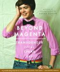 Beyond Magenta: Transgender Teens Speak Out