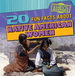 20 Fun Facts About Native American Women
